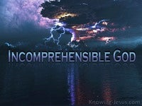 The Incomprehensible God - Character and Attributes of God (17)